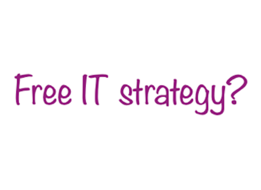 Why you need an IT Strategy & Cost Plan, and how you can get them for FREE!